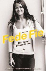 Forsiden af bogen Fede Fie, som fortæller hudløst ærligt om Fies sejr over overvægten