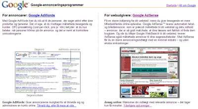 Her på Google's annonceside skal man vælge om man selv vil annoncere (AdWords), eller vil administrere indstillinger for andres reklamer på sine sider (AdSense)
