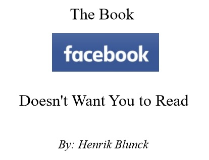 This is a screendump of the front page of the e-book The Book Facebook Doesn't Want You to Read