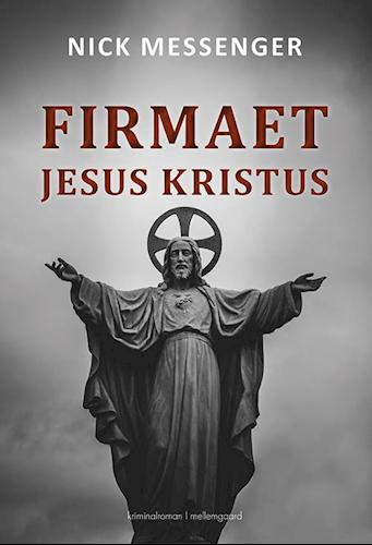 Første bog i serien Firmaet Jesus Kristus af Nick Messenger